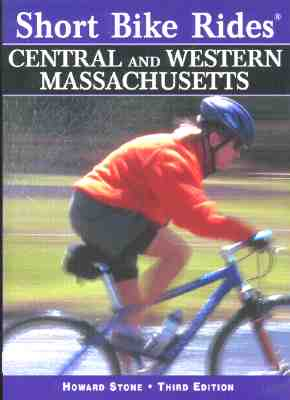 Image for Short Bike Rides in Central & Western Massachusetts, 3rd: Rides for the Casual Cyclist (Short Bike Rides Series)