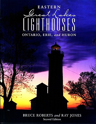 Image for Eastern Great Lakes Lighthouses: Ontario, Erie, And Huron (Lighthouse Series)