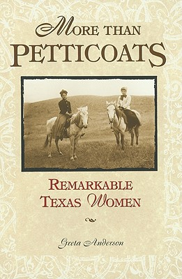 Image for More Than Petticoats- Remarkable Texas Women