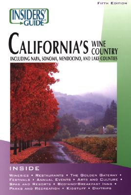 Insiders' Guide to California's Wine Country, 5th: Including Napa, Sonoma, Mendocino, and Lake Counties (Insiders' Guide Series), Doppenberg, Jean Saylor; Nagiecki, John