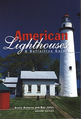 American Lighthouses, 2nd: A Definitive Guide (Lighthouse Series), Jones, Ray; Roberts, Bruce
