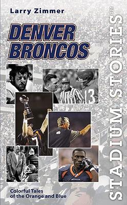 Image for STADIUM STORIES: DENVER BRONCOS: