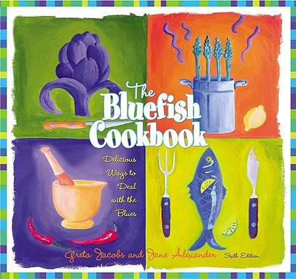 BLUEFISH COOKBOOK : DELICIOUS WAYS TO DE, GRETA JACOBS