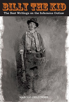 Image for Billy the Kid: The Best Writings On The Infamous Outlaw