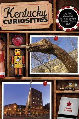 Image for Kentucky Curiosities: Quirky Characters, Roadside Oddities & Other Offbeat Stuff (Curiosities Series)