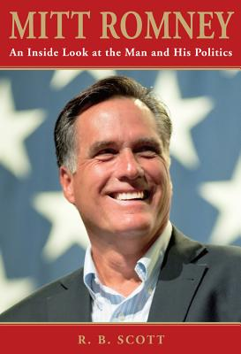 Image for Mitt Romney: An Inside Look at the Man and His Politics