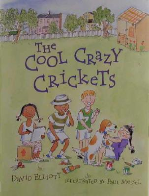 Image for The Cool Crazy Crickets by Elliott, David; Meisel, Paul