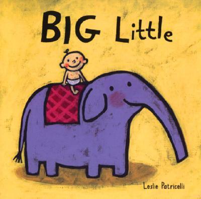 Big Little (Leslie Patricelli board books), Patricelli, Leslie