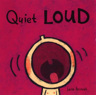Image for Quiet Loud (Leslie Patricelli board books)