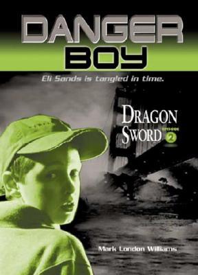 Dragon Sword [Danger Boy], Mark London Williams