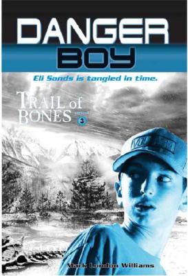 Trail of Bones [Danger Boy], Mark London Williams