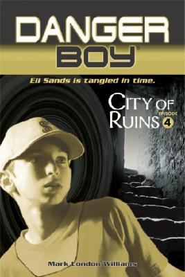 City of Ruins [Danger Boy], Mark London Williams