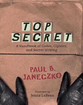 Image for Top Secret: A Handbook of Codes, Ciphers, and Secret Writing