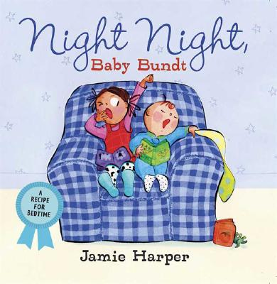 Image for Night Night, Baby Bundt: A Recipe for Bedtime