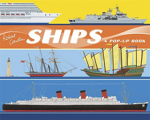 Image for Ships: A Pop-Up Book (Robert Crowther's Transportation Pop-up Books)