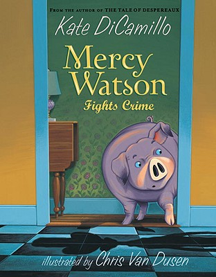 Mercy Watson Fights Crime, Kate DiCamillo