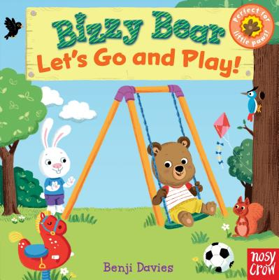Bizzy Bear: Let's Go and Play, Nosy Crow