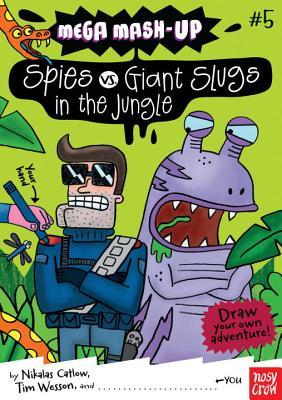 "Mega Mash-Up: Spies vs. Giant Slugs in the Jungle, ""Catlow, Nikalas"""