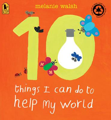 "10 Things I Can Do to Help My World, ""Walsh, Melanie"""