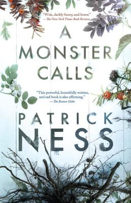 """A Monster Calls: Inspired by an idea from Siobhan Dowd, """"Ness, Patrick"""""""