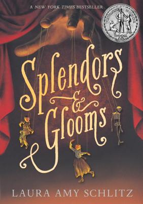 "Splendors and Glooms, ""Schlitz, Laura Amy"""