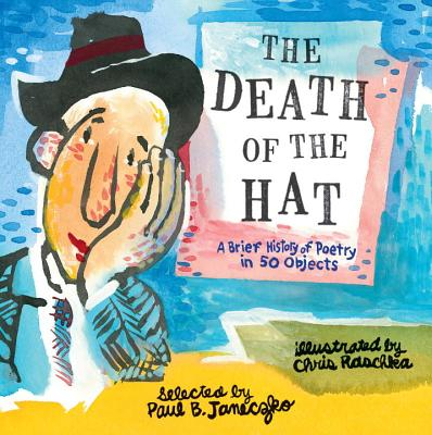The Death of the Hat: A Brief History of Poetry in 50 Objects, Janeczko, Paul B.