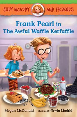Image for Judy Moody and Friends: Frank Pearl in The Awful Waffle Kerfuffle