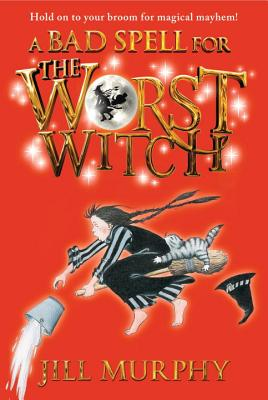 A Bad Spell for the Worst Witch, Murphy, Jill