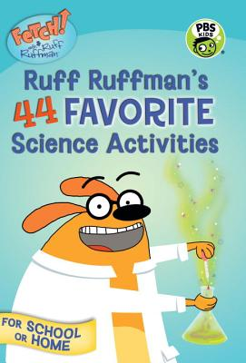 Image for FETCH! with Ruff Ruffman: Ruff Ruffman's 44 Favorite Science Activities