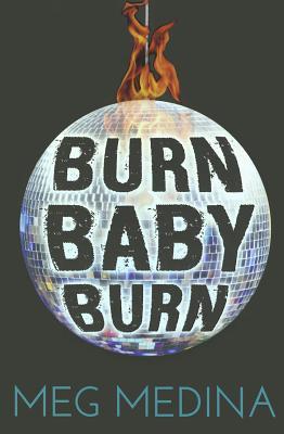 Burn Baby Burn, Medina, Meg