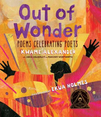 Image for OUT OF WONDER: POEMS CELEBRATING POETS