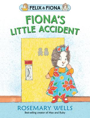 Fiona's Little Accident (Felix and Fiona), Wells, Rosemary