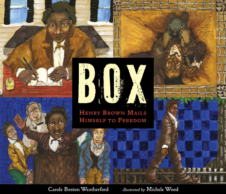 Image for BOX: HENRY BROWN MAILS HIMSELF TO FREEDOM