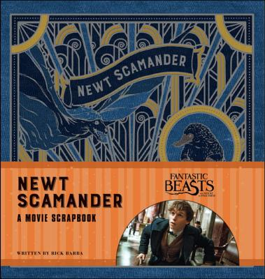 Image for Fantastic Beasts and Where to Find Them: Newt Scamander: A Movie Scrapbook