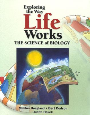 Image for Exploring the Way Life Works: The Science of Biology