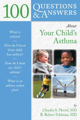 Image for 100 Questions  &  Answers About Your Child's Asthma (100 Questions and Answers About...)