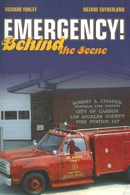 Emergency!: Behind the Scene, Yokley, Richard And Rozane Sutherland