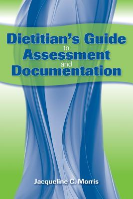 Image for DIETITIAN'S GUIDE TO ASSESSMENT AND DOCUMENTATION