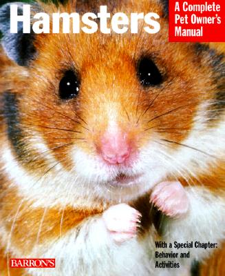 Image for HAMSTERS : EVERYTHING ABOUT PURCHASE, CARE, NUTRITION, BREEDING, & TRAINING