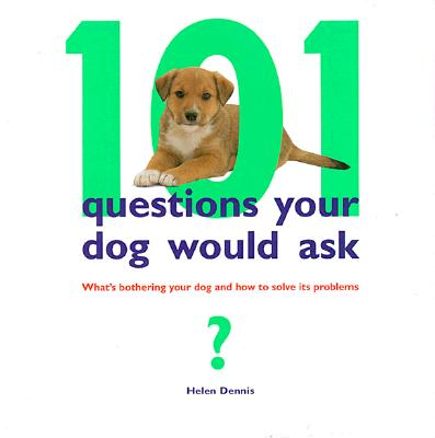 Image for 101 QUESTIONS YOUR DOG WOULD ASK