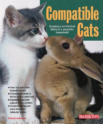 Image for Compatible Cats: Keeping a Contented Feline in a Peaceful Household