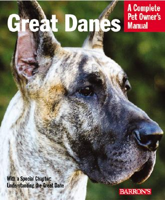 Image for Great Danes: Everything About Adoption, Feeding, Training, Grooming, Health Care, and More