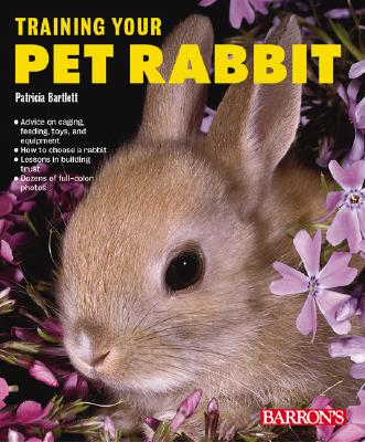 Training Your Pet Rabbit, Patricia Bartlett