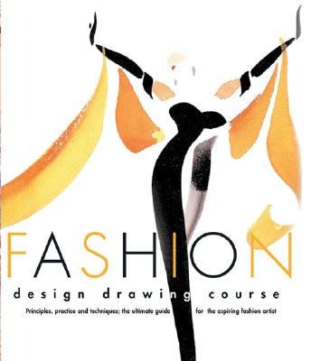 Image for Fashion design Drawing Course : Principles, practice, and Techniques : The Ultimate Guide for the Aspiring fashion Artist
