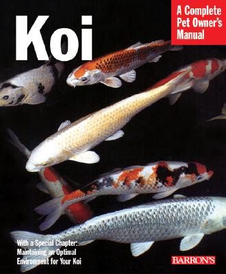 Koi (Complete Pet Owner's Manual), Blasiola, George