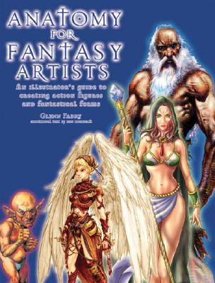 Anatomy for Fantasy Artists: An Illustrator's Guide to Creating Action Figures and Fantastical Forms, Glenn Fabry