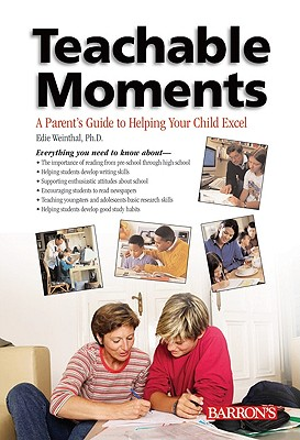 Image for Teachable Moments: A Parent's Guide To Helping Your Child Excel