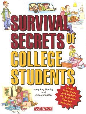 Survival Secrets of College Students, Julia Johnston, Mary Kay Shanley