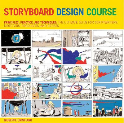 Image for Storyboard Design Course: Principles, Practice, and Techniques