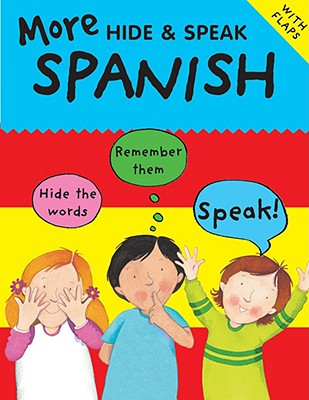 Image for More Hide & Speak Spanish (More Hide & Speak Books)